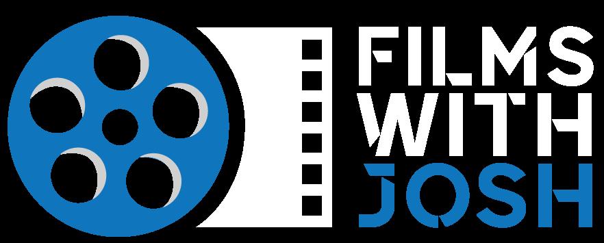 Films with Josh